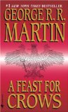 Buy A Feast for Crows (A Song of Ice and Fire, Book 4) by George R.R. Martin from Amazon.com!