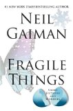 Buy Fragile Things: Short Fictions and Wonders by Neil Gaiman from Amazon.com!