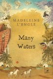 Buy Many Waters (The Time Quartet, Book 4) by Madeleine L\'Engle from Amazon.com!