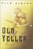Buy Old Yeller by Fred Gipson from Amazon.com!