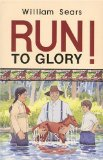Buy Run to Glory! by William Sears from Amazon.com!