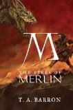 Buy The Fires of Merlin (The Lost Years of Merlin, Book 3) by T. A. Barron from Amazon.com!