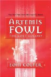 Buy The Lost Colony (Artemis Fowl, Book 5) by Eoin Colfer from Amazon.com!