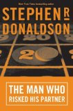 Buy The Man Who Risked His Partner (The Man Who, Book 2) by Stephen R. Donaldson from Amazon.com!