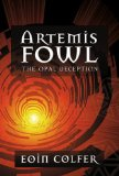 Buy The Opal Deception (Artemis Fowl, Book 4) by Eoin Colfer from Amazon.com!